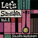 三線ワークショップス『Let's Sanshin Vol.1』