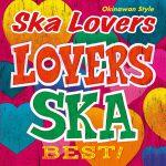 SKA LOVERS『Lovers Ska Best!』
